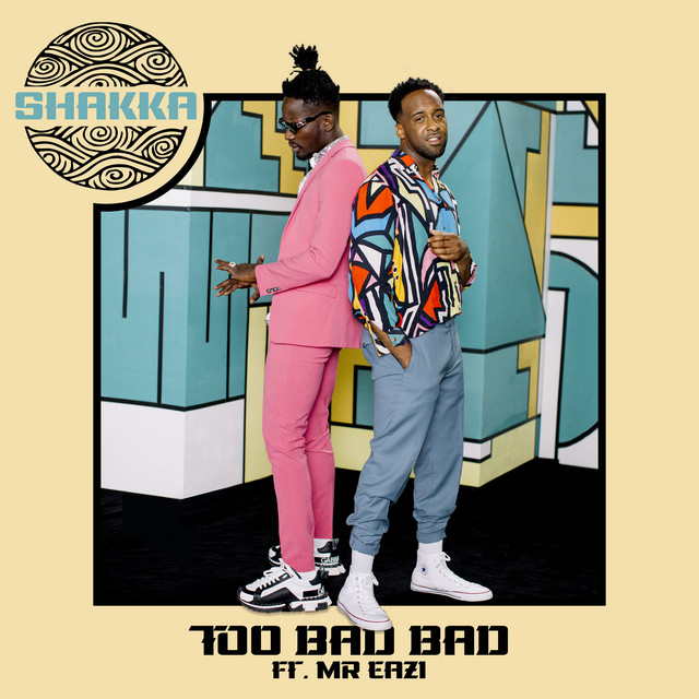 Too Bad Bad (feat. Mr Eazi)