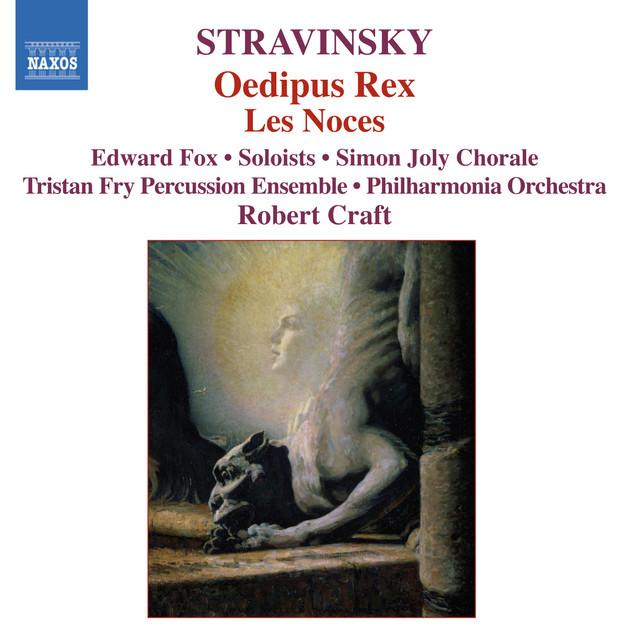 Stravinsky: Oedipus Rex - Les Noces