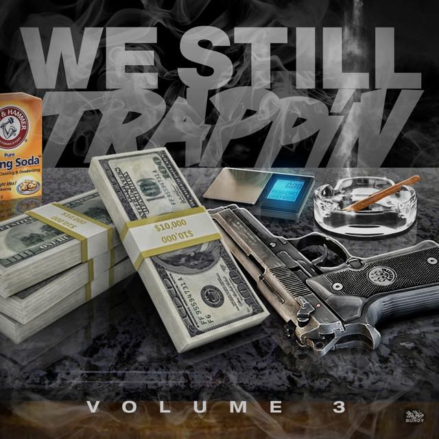We Still Trappin, Volume 3
