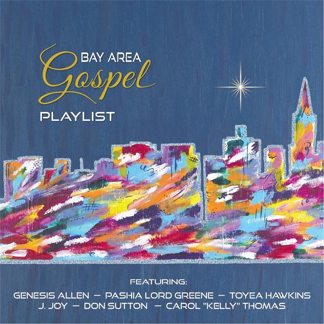 Bay Area Gospel Playlist