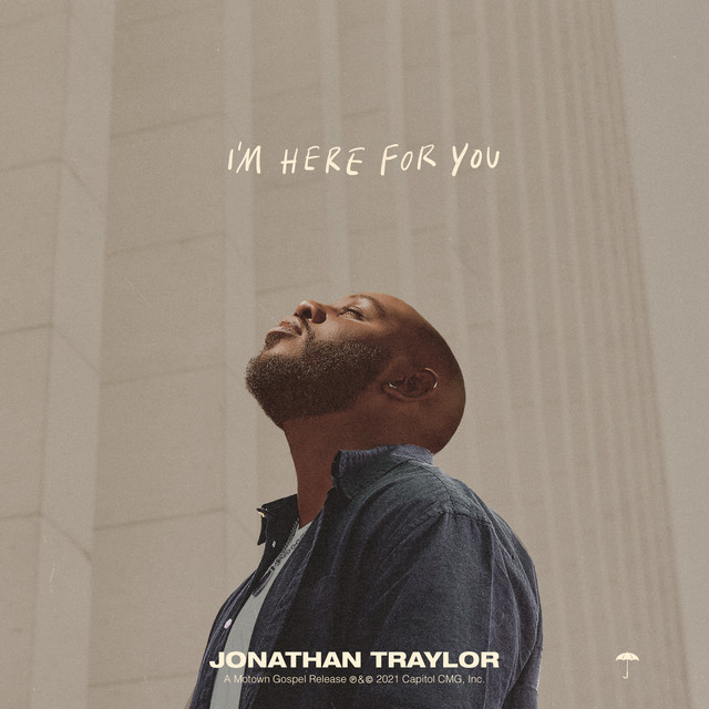 Jonathan Traylor - I'm Here For You