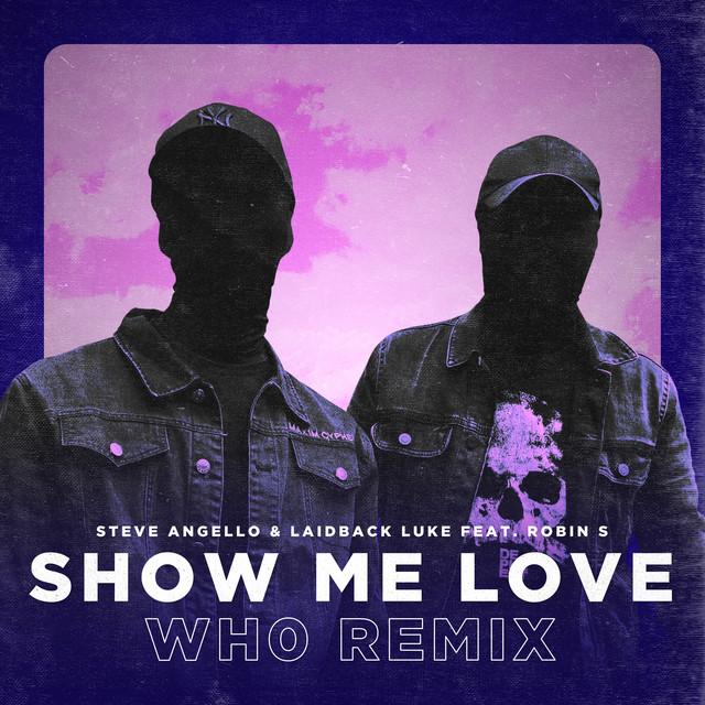 Show Me Love (Wh0 Remix)