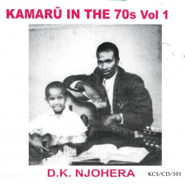 Kamaru In The 70s, Vol. I: D.K. Njohera