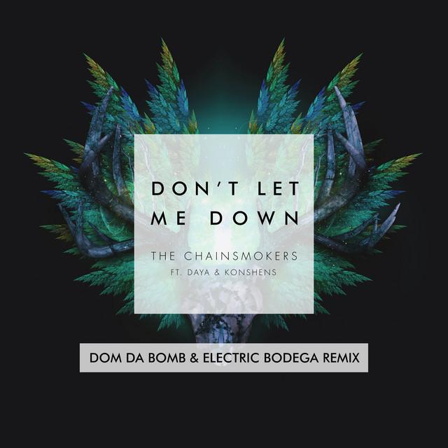 Don't Let Me Down (feat. Daya & Konshens) [Dom Da Bomb & Electric Bodega Remix]