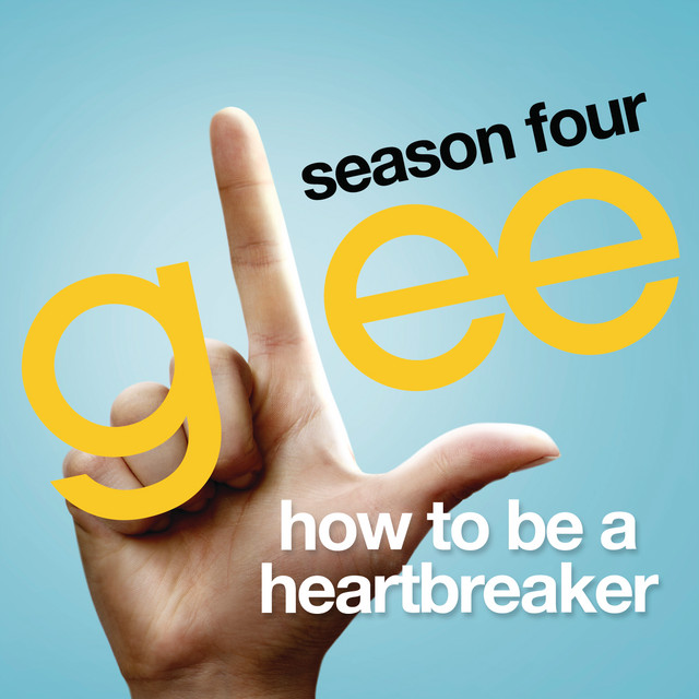 How To Be A Heartbreaker (Glee Cast Version)