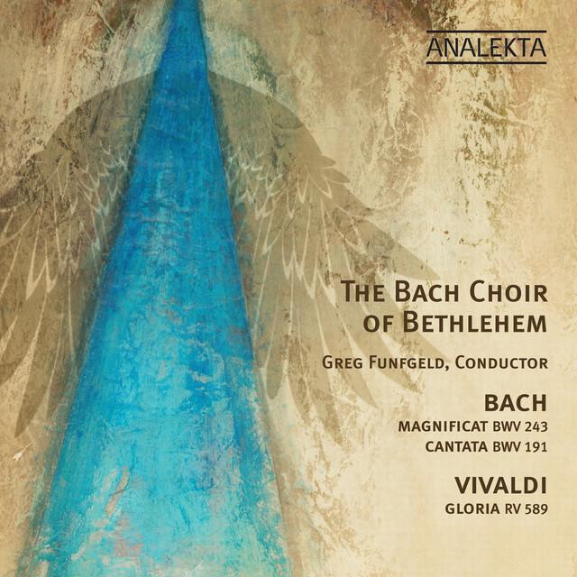 """Bach - Magnificat BWV 243, Cantata """"Gloria In Excelsis Deo"""" BWV 191; Vivaldi - Gloria RV 589"""