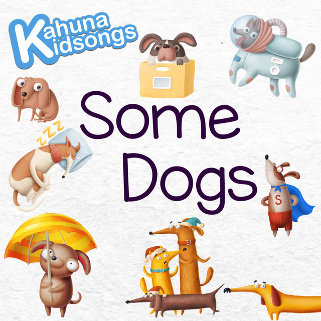 Some Dogs by Kahuna Kidsongs