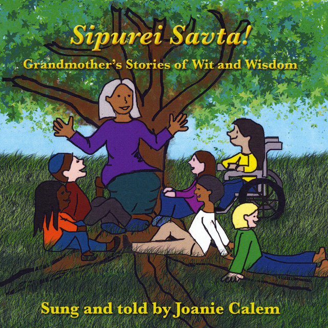 Sipurei Savta: Grandmother's Stories of Wit and Wisdom by Joanie Calem