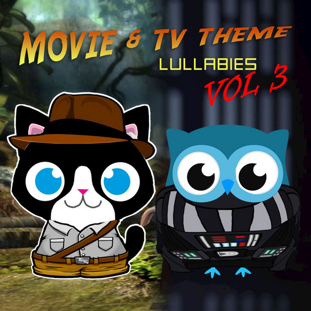 Film & TV Theme Lullabies, Vol. 3 by The Cat and Owl
