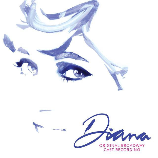 Diana: The Musical (Original Broadway Cast Recording)