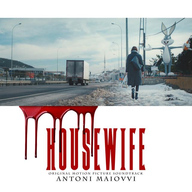 Housewife (Original Motion Picture Soundtrack) – Antoni Maiovvi