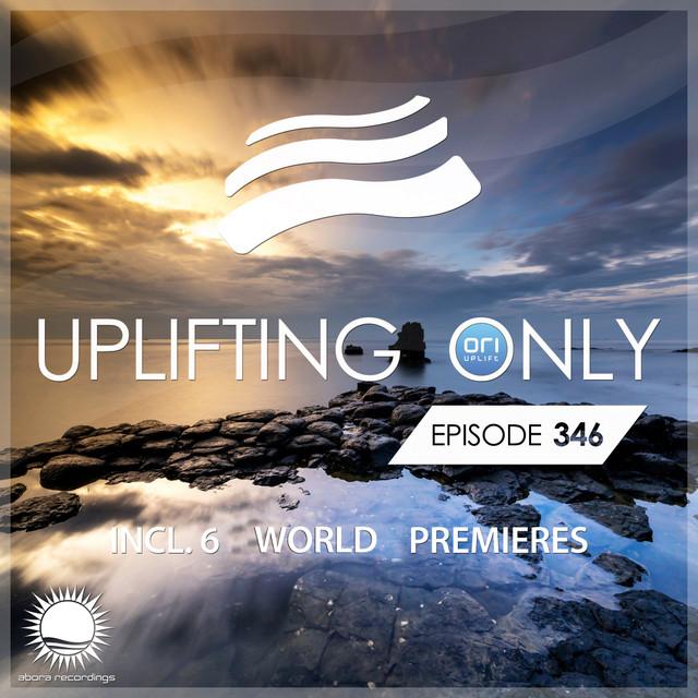 Uplifting Only Episode 346 (All Instrumental) [Sept. 2019] [FULL]