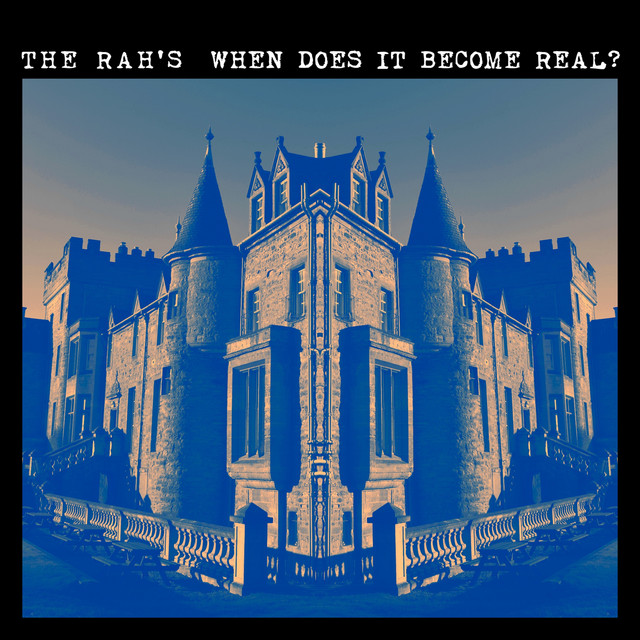 The Rah's  When Does It Become Real :Replay