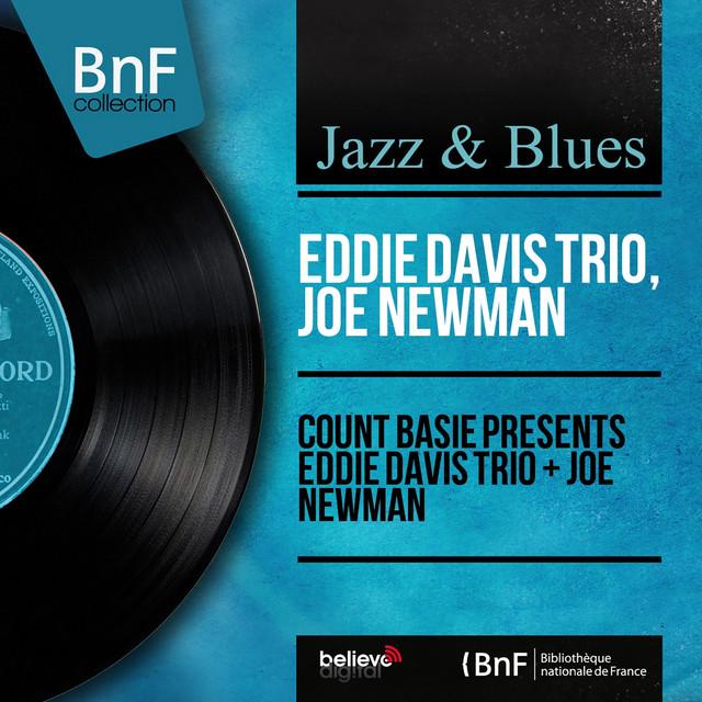 Count Basie Presents Eddie Davis Trio + Joe Newman (Mono Version)