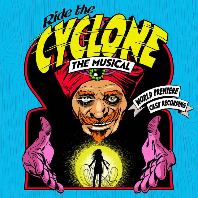 Ride the Cyclone: The Musical (World Premiere Cast Recording)
