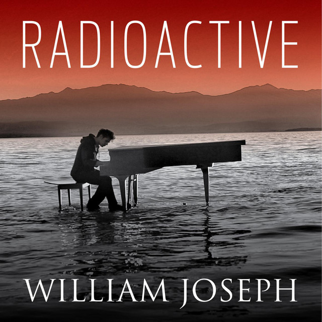 Radioactive - song by William Joseph | Spotify