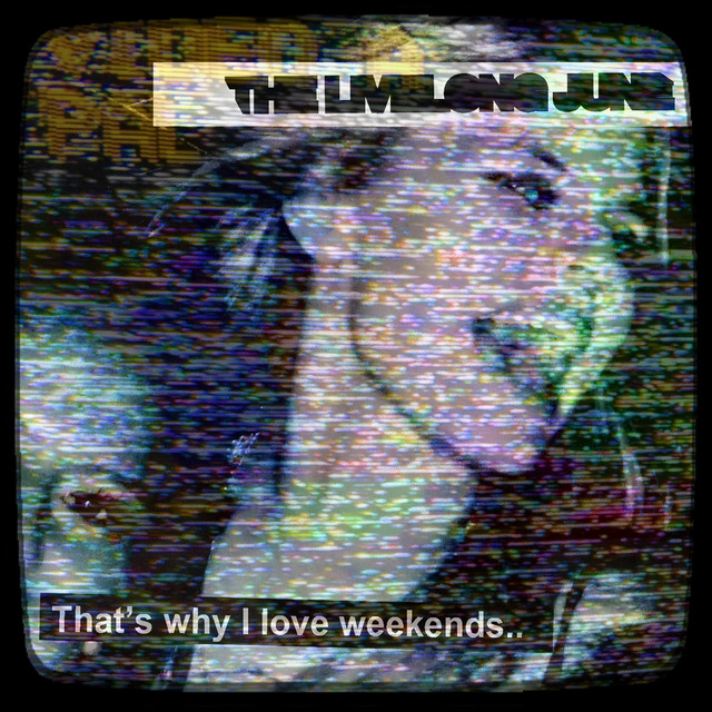 That's Why I Love Weekends