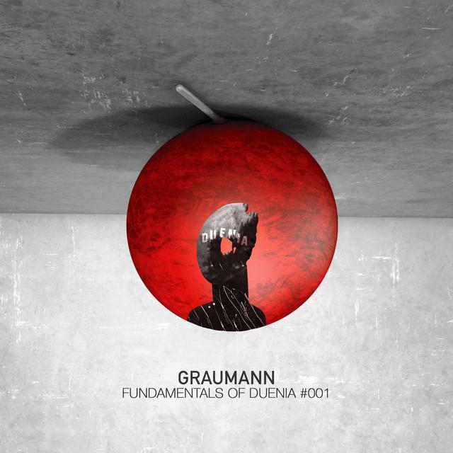 Graumann Presents Fundamentals of Duenia #001 (DJ Mix)
