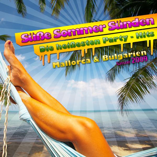 Süße Sommer Sünden - Die heißesten Party-Hits Mallorca & Bulgarien Saison 2009 (Das geht ab im Urlaub)