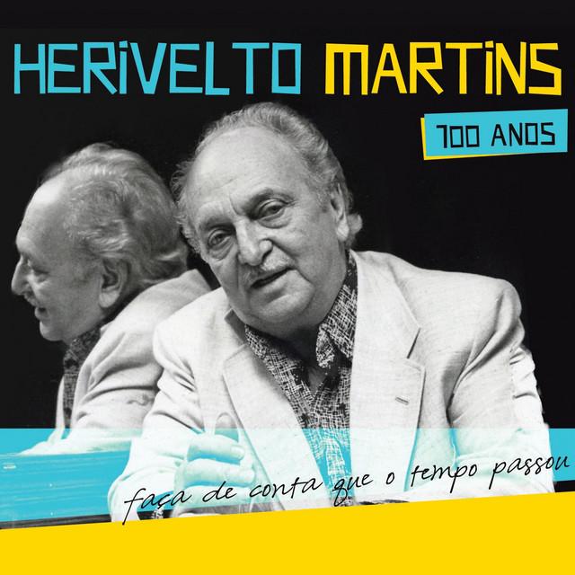 Herivelto Martins 100 Anos - Faça de Conta Que o Tempo Passou