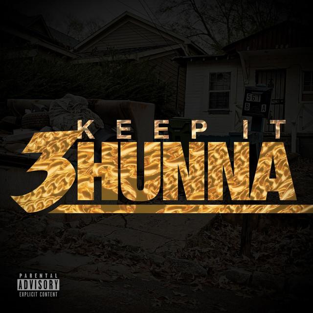 Keep It 3hunna
