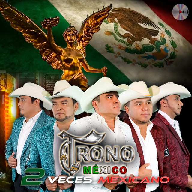 Album cover for Dos Veces Mexicano by El Trono de Mexico