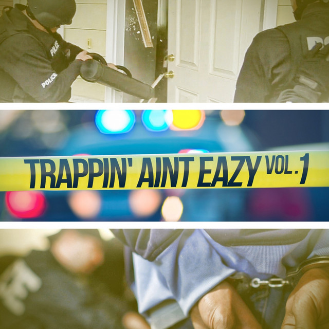 Trappin Aint Eazy Vol 1