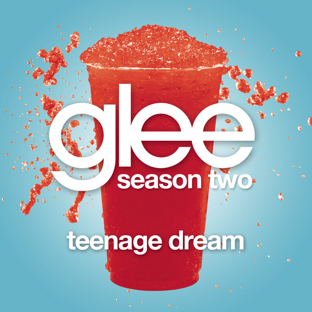 Teenage Dream (Glee Cast Version)