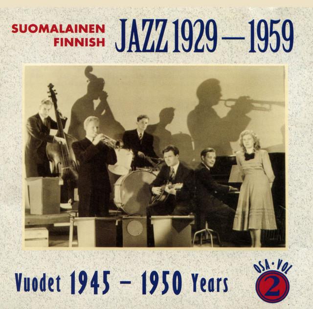 Suomalainen Jazz - Finnish Jazz 1929 - 1959 Vol 2 (1945-1950)
