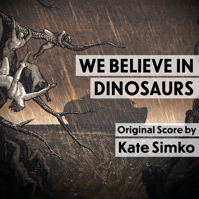 We Believe in Dinosaurs (Original Score)