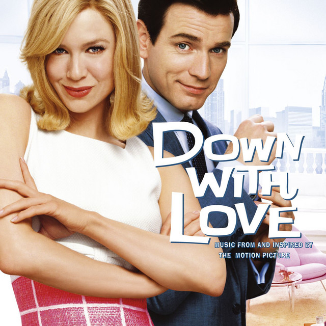 Down with Love (Music from and Inspired by the Motion Picture) - Official Soundtrack