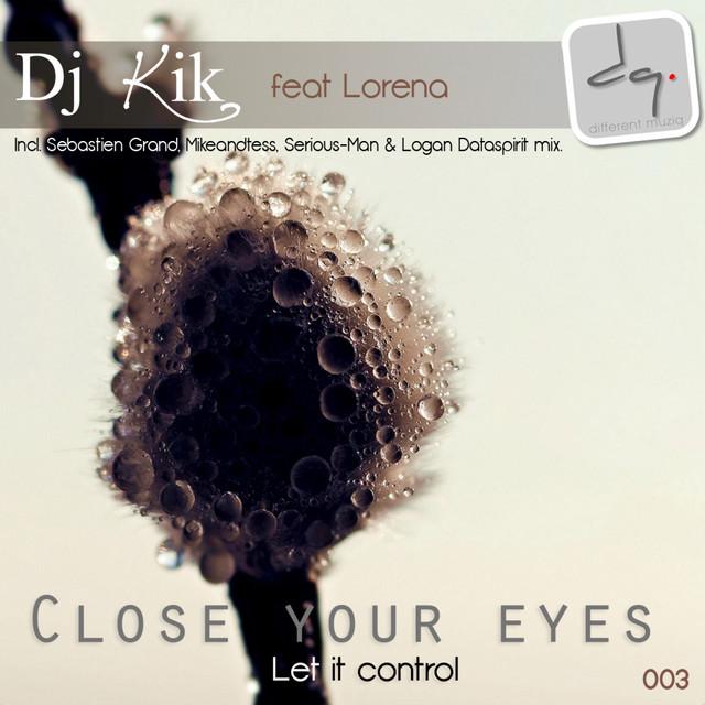Close Your Eyes (Let It Control) E.P