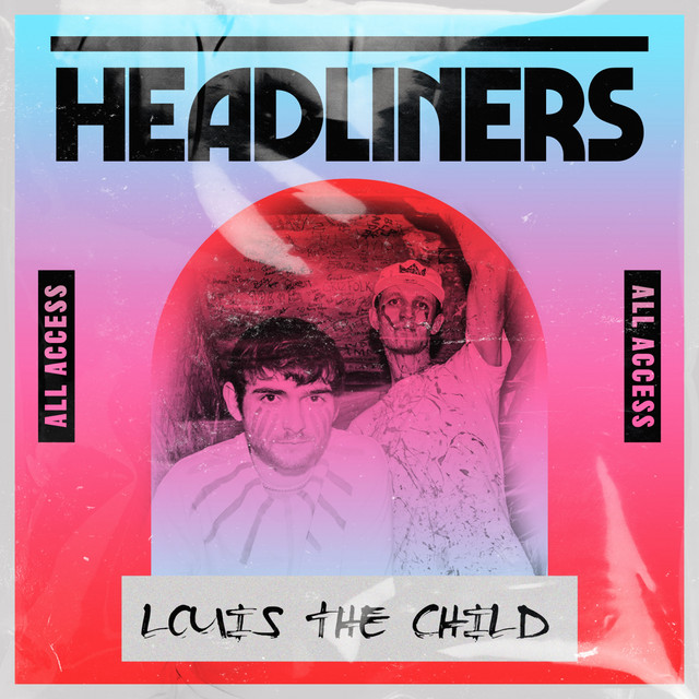 HEADLINERS: Louis The Child