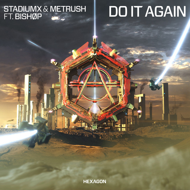 Stadiumx & Metrush & BISHØP - Do It Again (feat. BISHØP)