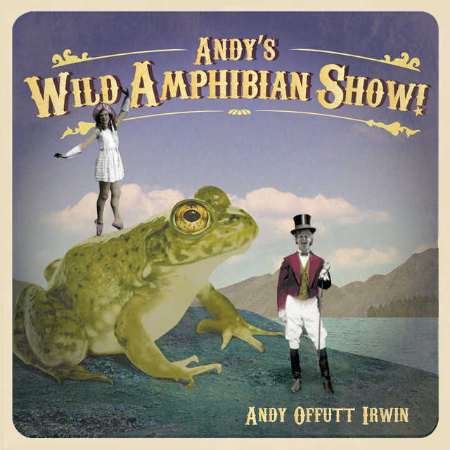 Andy's Wild Amphibian Show! by Andy Offutt Irwin