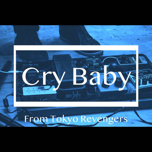 Cry Baby(From Tokyo Revengers)のサムネイル