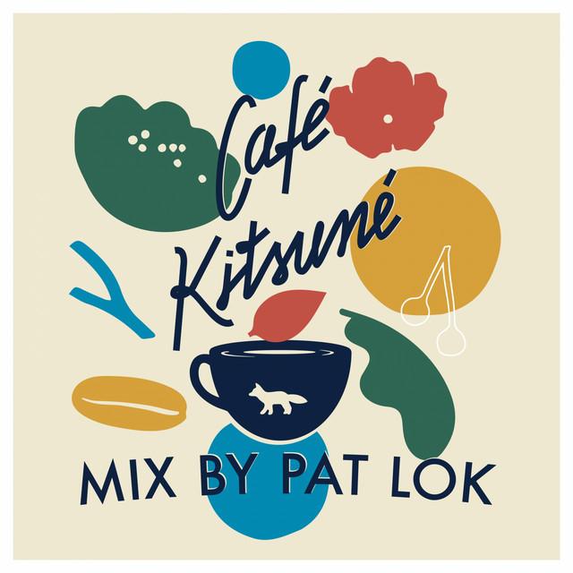 Café Kitsuné Mixed by Pat Lok
