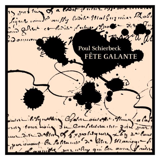 Schierbeck: Fête Galante - Album by Poul Schierbeck, Michael ...