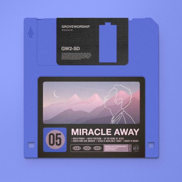 Grove Worship - Miracle Away