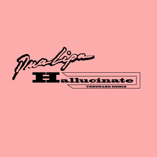 Hallucinate (Tensnake Remix)