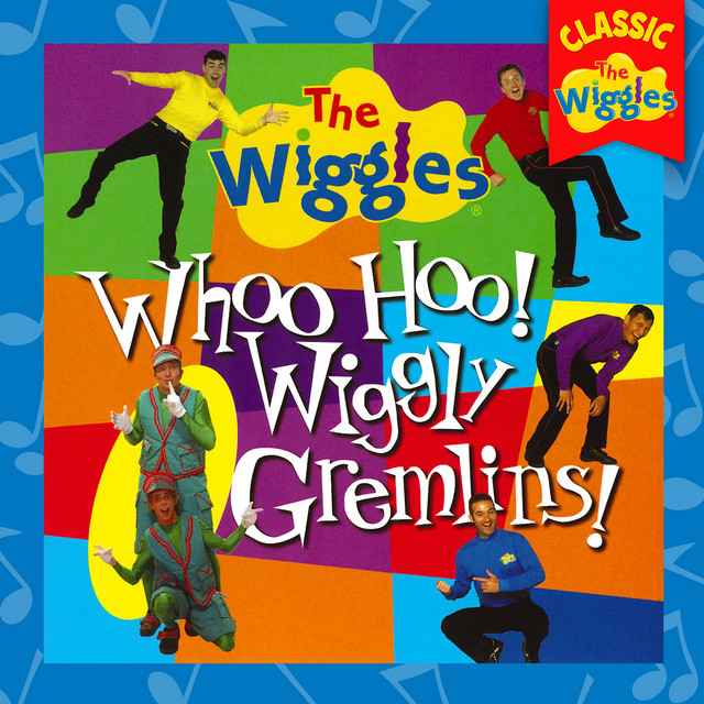 Whoo Hoo! Wiggly Gremlins! (Classic Wiggles) by The Wiggles
