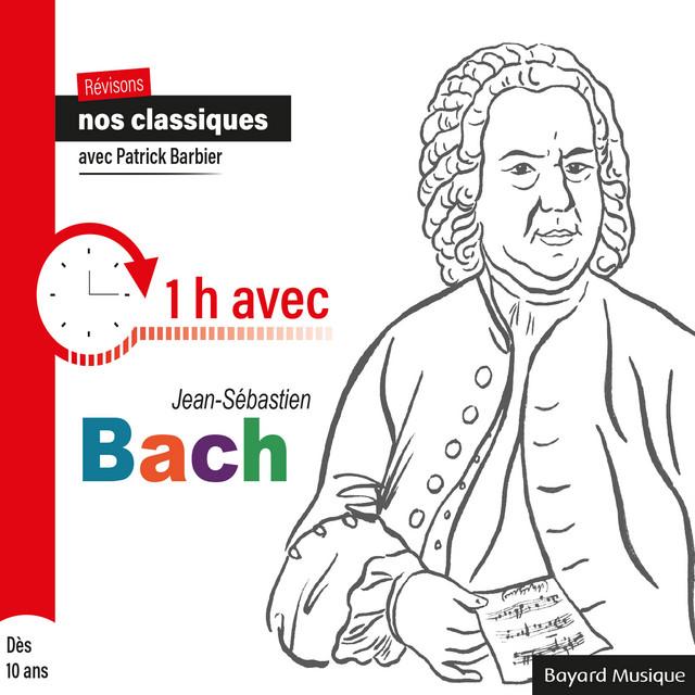 Révisons nos classiques avec Patrick Barbier : 1h avec Jean-Sébastien Bach (Dès 10 ans)