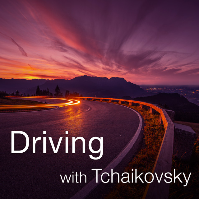 Driving with Tchaikovsky