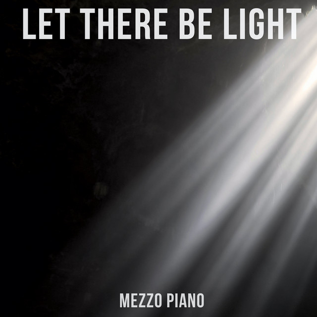 Album cover for Let There be Light by Mezzo Piano