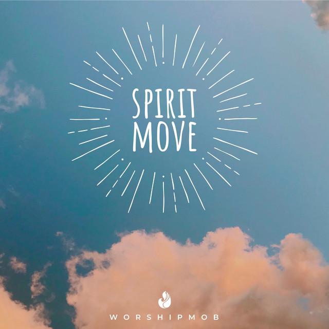 WorshipMob - Spirit Move