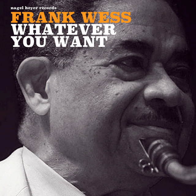 Whatever You Want - Album by Frank Wess   Spotify