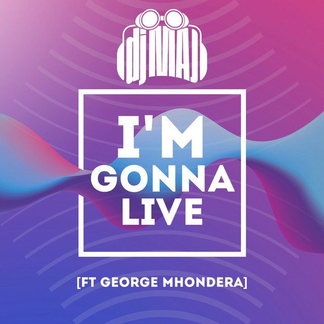DJ Maj, George Mhondera - I'm Gonna Live