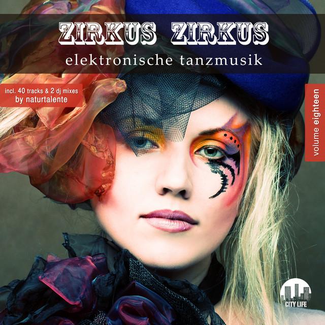 Zirkus Zirkus, Vol. 18 - Elektronische Tanzmusik