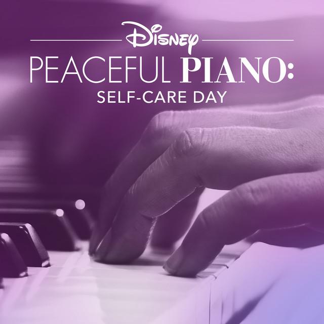 Disney Peaceful Piano: Self-Care Day