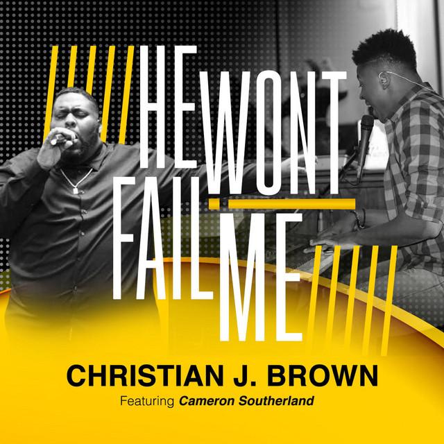 Christian Brown, Cameron Southerland - He Won't Fail Me